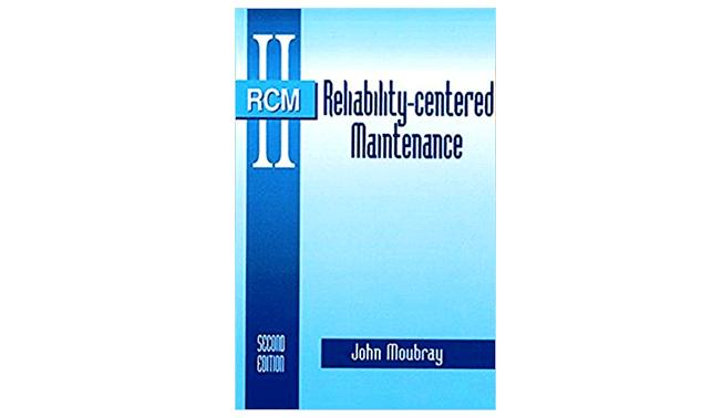 RCM II: Reliability Centered Maintenance – John Moubray