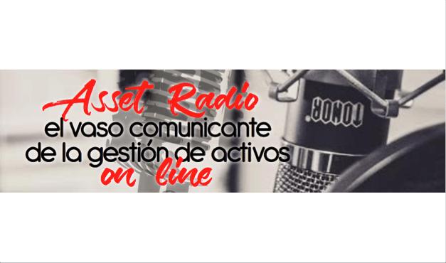 Asset Radio: el vaso comunicante de la Gestión de Activos online