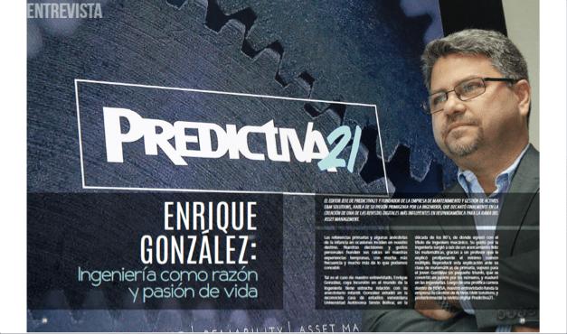 Enrique González: Ingeniería como razón y pasión de vida