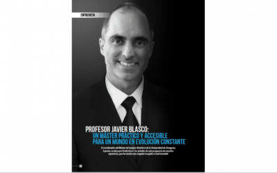 Profesor Javier Blasco: Un máster práctico y accesible para un mundo en evolución constante