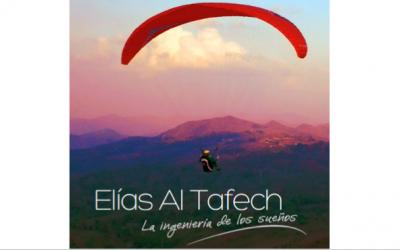 Elías Al Tafech: La ingeniería de los sueños