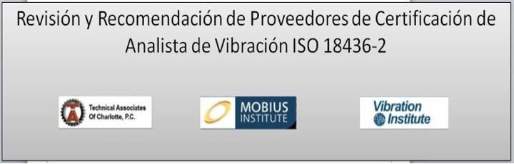 Revisión y Recomendación de Proveedores de Certificación de Analista de Vibración ISO 18436-2