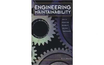 Mantenibilidad de ingeniería: cómo diseñar para lograr confiabilidad y fácil mantenimiento