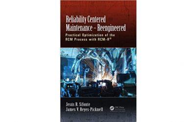 Mantenimiento Centrado en la Confiabilidad – Reingeniería: Optimización práctica del proceso RCM con RCM-R®